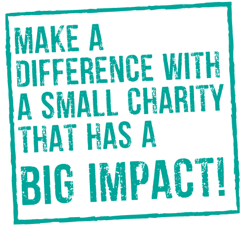 Make a difference with a small charity that has a big impact