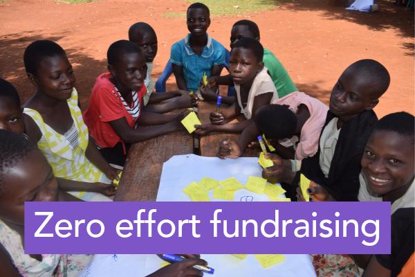 Zero effort fundraising
